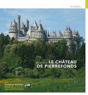 Le château de Pierrefonds - Editions du Patrimoine Centre des monuments nationaux - 9782757700426 -