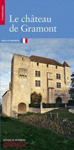Le château de Gramont - Editions du Patrimoine Centre des monuments nationaux - 9782757700976 -