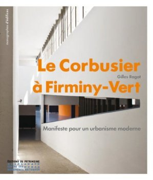 Le Corbusier à Firminy-Vert - du patrimoine - 9782757701522 -