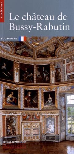 Le château de Bussy-Rabutin - du patrimoine - 9782757702390 -