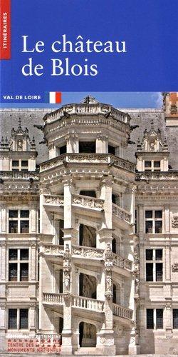 Le château de Blois - du patrimoine - 9782757703267 - https://fr.calameo.com/read/000015856c4be971dc1b8