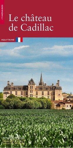Le château de Cadillac - du patrimoine - 9782757704684 -