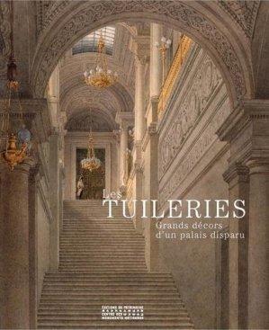 Les Tuileries - Grands décors d'un palais disparu - du patrimoine - 9782757705209 -
