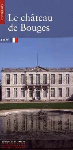 Le château de Bouges - Editions du Patrimoine Centre des monuments nationaux - 9782757705414 -