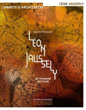 Léon Jaussely - Un pionnier solitaire - patrimoine ( éditions du ) - 9782757705469 -