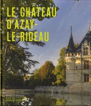 Le château d'Azay-le-Rideau - patrimoine ( éditions du ) - 9782757706190 -
