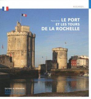 Le port et les tours de la Rochelle - du patrimoine - 9782757706336 - rechargment cartouche, rechargement balistique