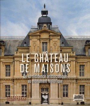 Le château de Maisons - editions du patrimoine centre des monuments nationaux - 9782757706855 -