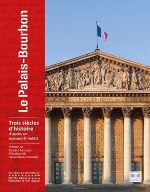 Le palais Bourbon. 3 siècles d'histoire d'après un manuscrit inédit - Editions du Patrimoine Centre des monuments nationaux - 9782757706862 -