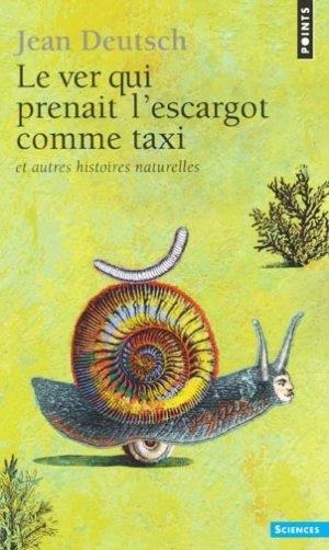 Le ver qui prenait l'escargot comme taxi - du seuil - 9782757829691 -