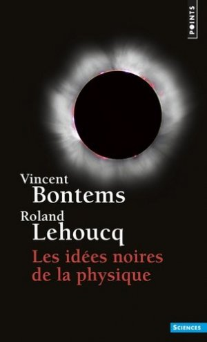 Les idées noires de la physique - points - 9782757873991