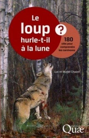 Le loup hurle-t-il à la lune ? - 180 clés pour comprendre les carnivores - quae  - 9782759216727 -