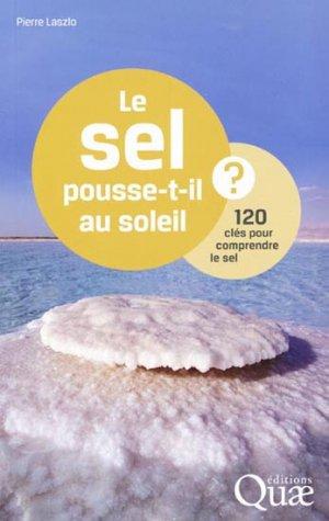Le sel pousse-t-il au soleil ? - quae  - 9782759218622 -