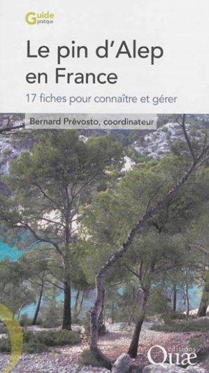 Le pin d'Alep en France - quae  - 9782759219728 -