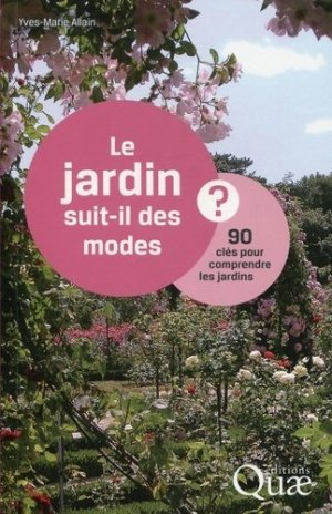 Le jardin suit-il des modes ? - quae  - 9782759219971 -
