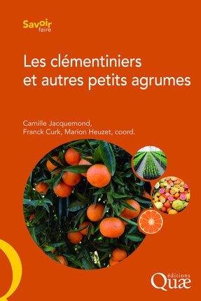 Les clémentiniers et autres petits agrumes - quae  - 9782759220670 -