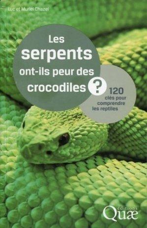 Les serpents ont-ils peur des crocodiles ? - quae  - 9782759221653