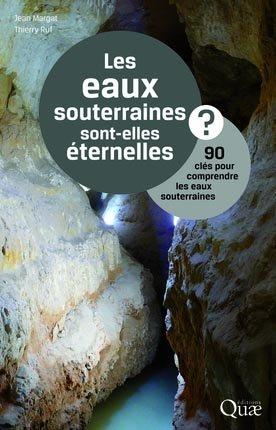 Les eaux souterraines sont-elles éternelles ? - quae  - 9782759221905