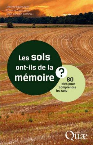 Les sols ont-ils de la mémoire ? - quae  - 9782759223084 -