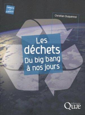 Les déchets, du big bang à nos jours - quae  - 9782759223954 -