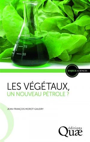 Les végétaux, un nouveau pétrole ? - quae - 9782759224876