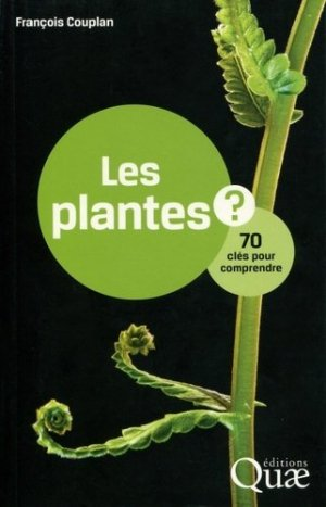 Les plantes et leurs secrets - quae - 9782759226023 -