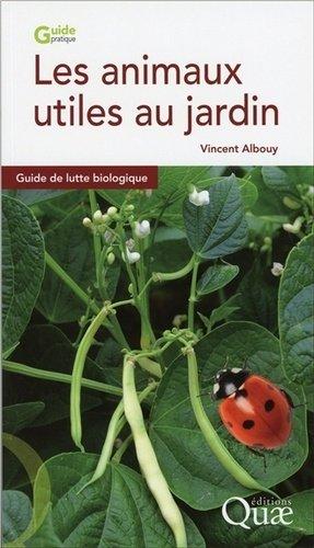 Les animaux utiles au jardin - quae - 9782759226450 -