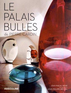 Le palais Bulles de Pierre Cardin - assouline - 9782759406043 -