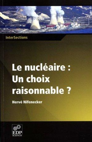 Le Nucléaire : un choix raisonnable ? - edp sciences - 9782759805747 -