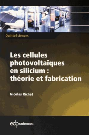 Les cellules photovoltaïques en silicium : théorie et fabrication - edp sciences - 9782759818273 -