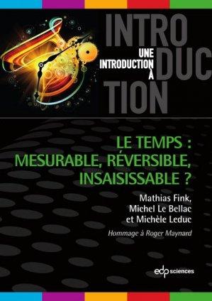 Le temps : mesurable, réversible, insaisissable ? - edp sciences - 9782759819119 -