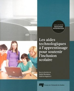 Les aides technologiques à l'apprentissage pour soutenir l'inclusion scolaire - Presses de l'Université du Québec - 9782760540330 -