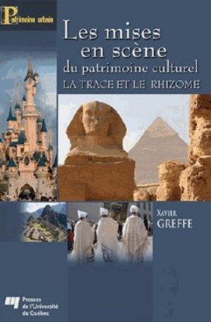 Les mises en scène du patrimoine culturel. La trace et le rhizome - Presses de l'Université du Québec - 9782760541313 -