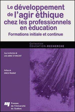 Le développement de l'agir éthique chez les professionnels en éducation - presses de l'universite du quebec - 9782760542327 -