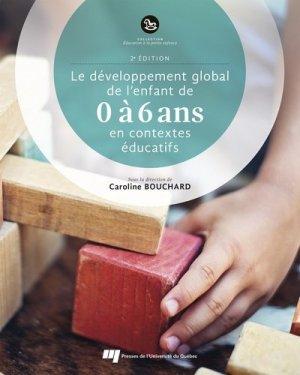 Le développement global de l'enfant de 0 à 6 ans en contextes éducatifs - presses de l'universite du quebec - 9782760548916 -