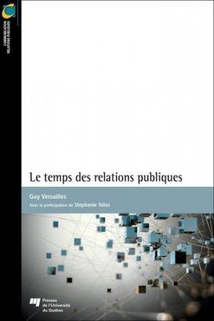 Le temps des relations publiques - Presses de l'Université du Québec - 9782760552661 -