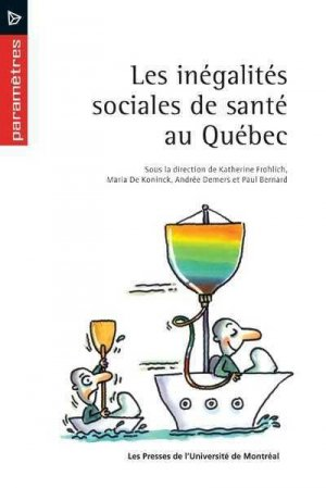 Les inégalités sociales de santé au Québec - presses de l'universite de montréal - 9782760621060 -