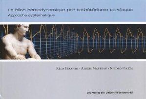 Le bilan hémodynamique par cathétérisme cardiaque - presses de l'universite de montréal - 9782760621572 -