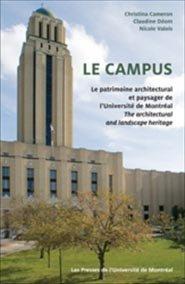 Le campus  Le patrimoine architectural et paysager de l'Université de Montréal - presses de l'universite de montréal - 9782760622005 -