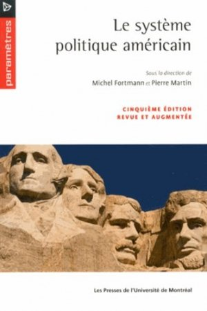 Le système politique américain. 5e édition revue et augmentée - presses de l'universite de montréal - 9782760631557 -