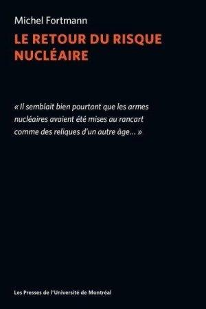 Le retour du risque nucléaire - presses de l'universite de montréal - 9782760640610 -