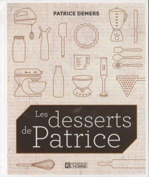 Les desserts de Patrice - de l'homme - 9782761934039 - https://fr.calameo.com/read/005884018512581343cc0