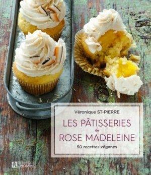 Les pâtisseries de Rose Madeleine. 50 recettes véganes - de l'homme - 9782761942171 -