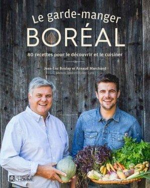 Le garde-manger boréal. 80 recettes pour le découvrir et le cuisiner - de l'homme - 9782761947381 -