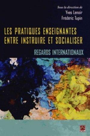 Les pratiques enseignantes entre instruire et socialiser - presses universitaires de laval - 9782763793085 -