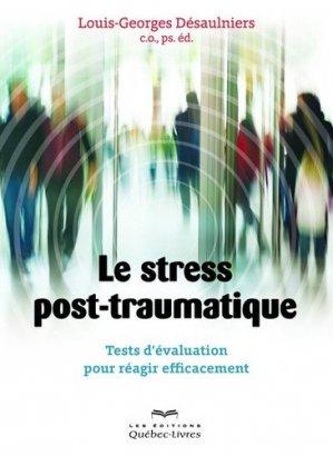 Le stress post-traumatique - quebecor - 9782764025147