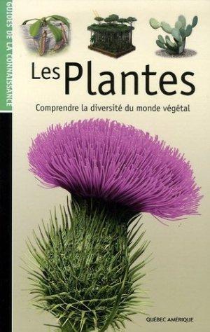 Les plantes. Comprendre la diversité du monde végétal - Editions Québec Amérique - 9782764408391 -