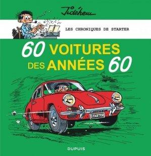 Les chroniques de Starter. Tome 1, 60 voitures des années 60 - Editions Dupuis - 9782800147338 -