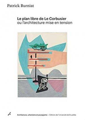 Le plan libre de Le Corbusier - universite de bruxelles - 9782800417356 -