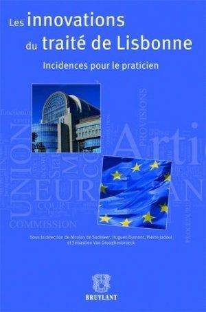Les innovations du traité de Lisbonne. Incidences pour le praticien - bruylant - 9782802733478 -